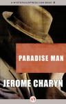 Paradise Man - Jerome Charyn