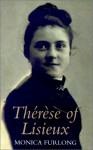 Therese of Lisieux - Monica Furlong
