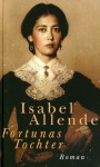 Fortunas Tochter - Isabel Allende