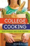 College Cooking: Feed Yourself and Your Friends - Megan Carle