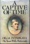 A Captive of Time - Olga Ivinskaia