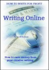 Writing Online. (How To Write For Profit) - Geoff Norman