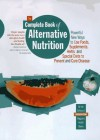 The Complete Book of Alternative Nutrition: Powerful New Ways to Use Foods, Supplements, Herbs and Special Diets to Prevent and Cure Disease - Selene Yeager, Jennifer Haigh, Sari Harrar, Selene Y. Craig, Prevention Magazine Health Books