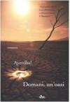 Domani, un'oasi - Ayerdhal, Claudia Lionetti