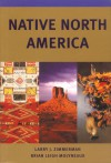 Native North America - Larry J. Zimmerman, Brian Leigh Molyneaux