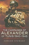 The Campaigns of Alexander of Tunis 1940 - 1945 - Adrian Stewart