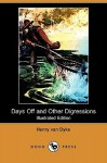 Days Off and Other Digressions - Henry van Dyke