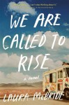 We Are Called to Rise: A Novel - Laura McBride