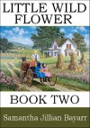 Little Wild Flower - Samantha Jillian Bayarr