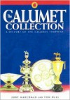 The Calumet Collection: A History of the Calumet Trophies - Judy Marchman, Tom Hall, Margaret B. Glass, Margaret B Glass