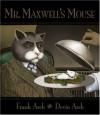 Mr. Maxwell's Mouse - Frank Asch, Devin Asch