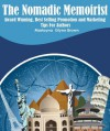 The Nomadic Memoirist: Award-Winning Best-Selling Promotion and Marketing Tips for Authors - Glynn Brown, Marlayna