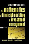 The Mathematics of Financial Modeling and Investment Management - Sergio M. Focardi, Frank J. Fabozzi