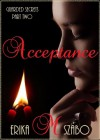 Acceptance (Guarded Secrets Series Part Two) - Erika M Szabo