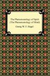 The Phenomenology of Spirit - Georg Wilhelm Friedrich Hegel