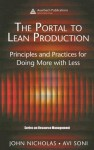 The Portal to Lean Production: Principles and Practices for Doing More with Less - John Nicholas