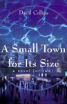 A Small Town for Its Size - David Collins