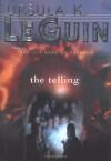 The Telling - Ursula K. Le Guin, Susan Shankin, Virginia Kidd Agency Inc.