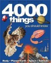 4000 Things You Should Know: Body.Planet Earth.Space.Animals - John Farndon