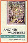 Another Wilderness: New Outdoor Writing by Women - Susan Fox Rogers