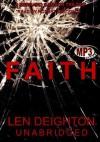 Faith: A Bernard Samson Trilogy - Len Deighton, Robert Whitfield