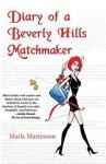 Diary of a Beverly Hills Matchmaker - Marla Martenson