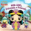 Kai-Lan, Princess of Friends (Ni Hao, Kai-Lan) - Veronica Paz