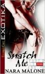 Snatch Me - Nara Malone