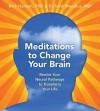 Meditations to Change Your Brain - Rick Hanson, Richard Mendius