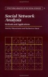 Social Network Analysis (Structural Analysis in the Social Sciences) - Stanley Wasserman, Katherine Faust