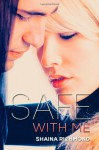 Safe With Me: The Complete Series - Shaina Richmond