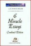 6 Miracle Essays - D. Patrick Miller