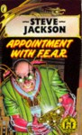 Appointment with F.E.A.R. (Fighting Fantasy, #17) - Steve Jackson
