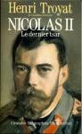 Nicolas II : Le Dernier Tsar - Henri Troyat