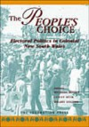 The People's Choice: Electoral politics in colonial New South Wales - Michael Hogan, Hilary Golder, Lesley Muir