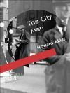 The City Man - Howard Akler
