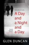 A Day And A Night And A Day - Glen Duncan