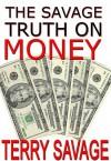 The Savage Truth on Money - Terry Savage, Anna Fields