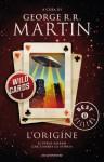 Wild Cards 1. L'origine (Italian Edition) - George R.R. Martin