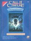 The Complete Masks of Nyarlathotep (Call of Cthulhu Role Playing Game Series) - Larry DiTillio, Lynn Willis