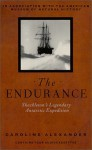 The Endurance : Shackleton's Legendary Antarctic Expedition - Caroline Alexander, Michael Tezla, Martin Ruban