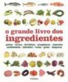 O grande livro dos ingredientes - Vários