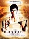 The Bruce Lee Chronicles: an inside look at Way of the Dragon - Steve Kerridge, Brian White, Kay Parbat, Shannon Lee