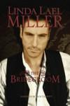The Bridegroom - Linda Lael Miller, Jack Garrett