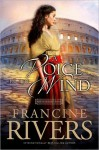 A Voice in the Wind (Mark of the Lion #1) - Francine Rivers