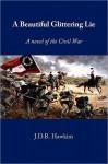 A Beautiful Glittering Lie - J.D.R. Hawkins