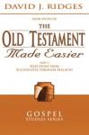 The Old Testament Made Easier, Vol. 3 (Gospel Study) - David J. Ridges