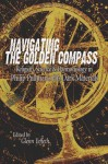 Navigating the Golden Compass: Religion, Science & Daemonology in Philip Pullman's His Dark Materials - Glenn Yeffeth