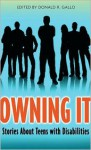 Owning It: Stories About Teens with Disabilities - Donald R. Gallo