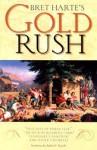 Bret Harte's Gold Rush - Bret Harte, Reuben H. Margolin